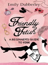 Friendly Fetish (eBook)